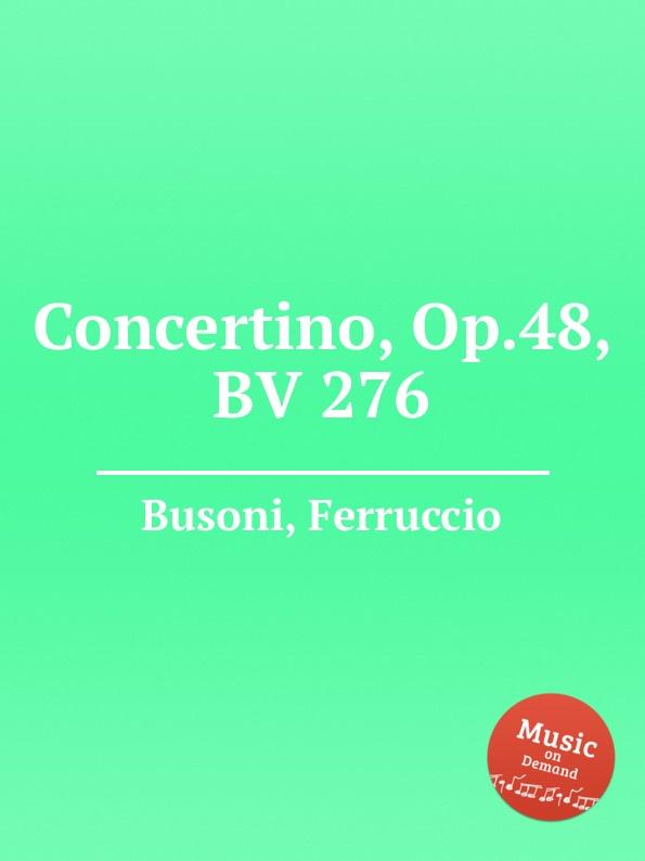 цена F. Busoni Concertino, Op.48, BV 276 в интернет-магазинах