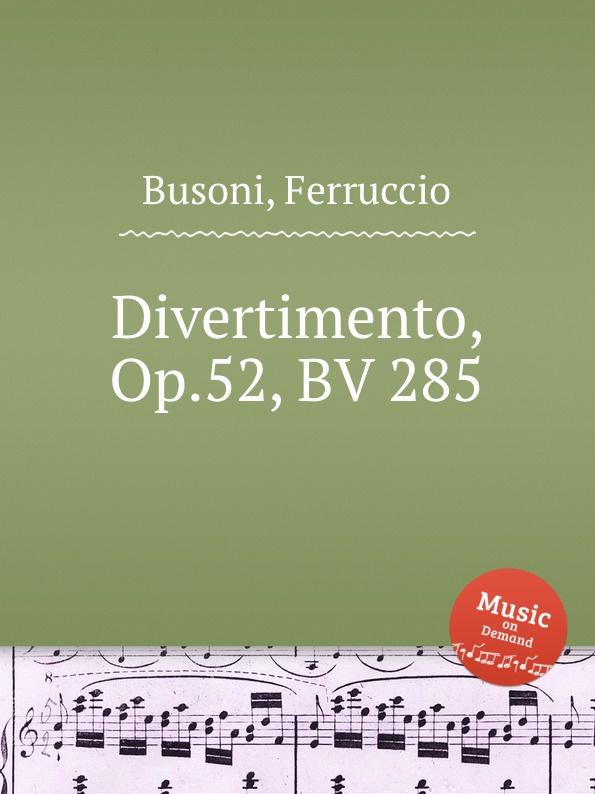 цена F. Busoni Divertimento, Op.52, BV 285 в интернет-магазинах