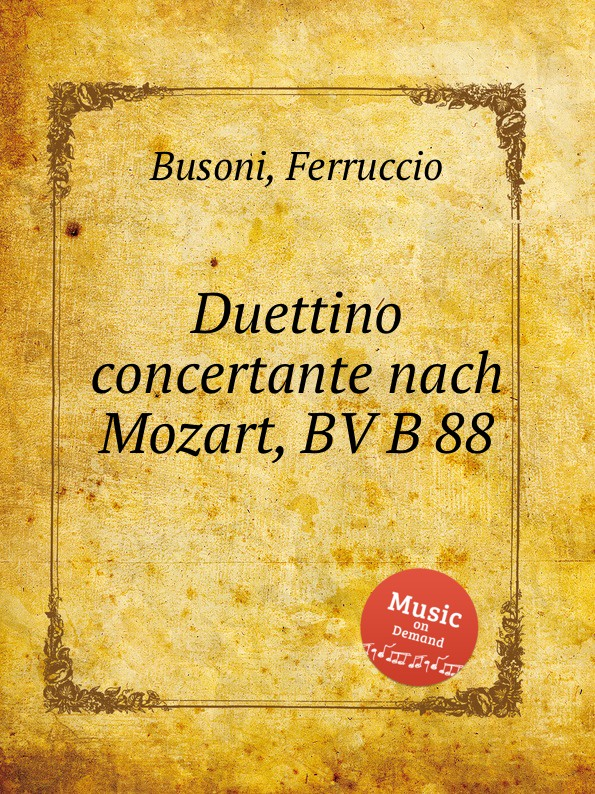 F. Busoni Duettino concertante nach Mozart, BV B 88 цены онлайн