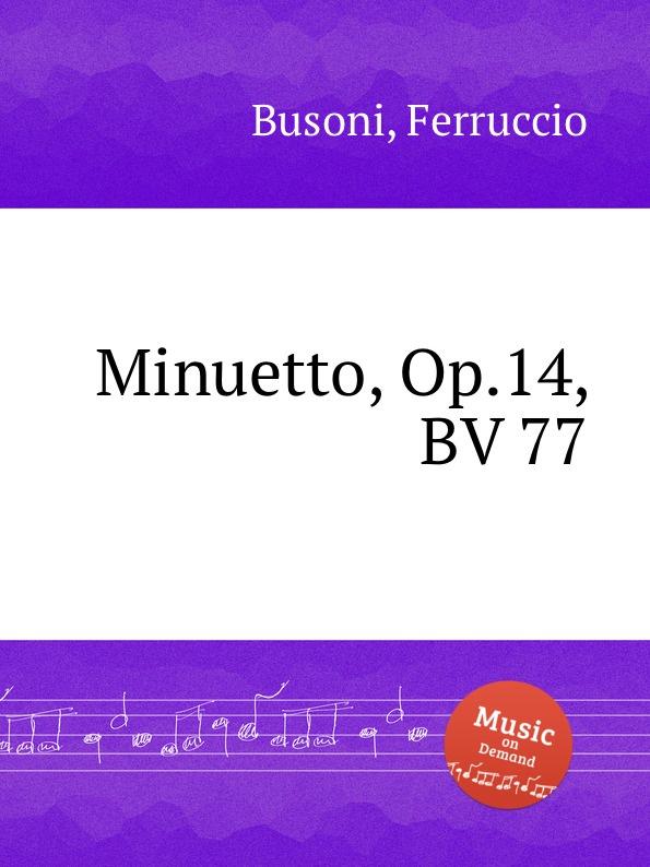 цена F. Busoni Minuetto, Op.14, BV 77 в интернет-магазинах