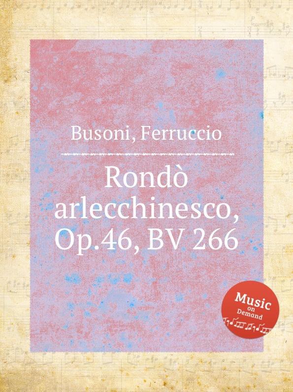 цена F. Busoni Rondo arlecchinesco, Op.46, BV 266 в интернет-магазинах