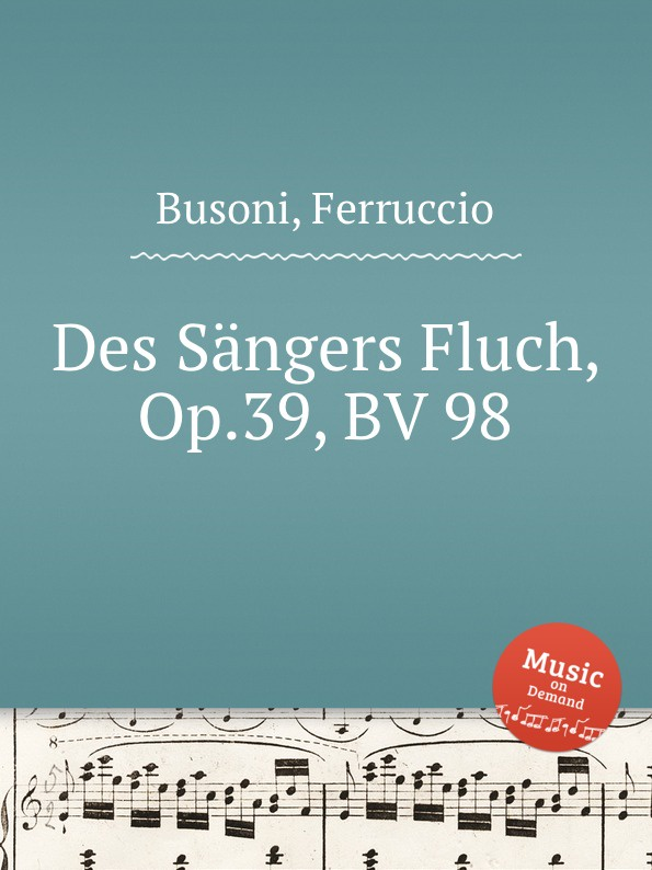 F. Busoni Des Sangers Fluch, Op.39, BV 98 f busoni 3 morceaux bv 197