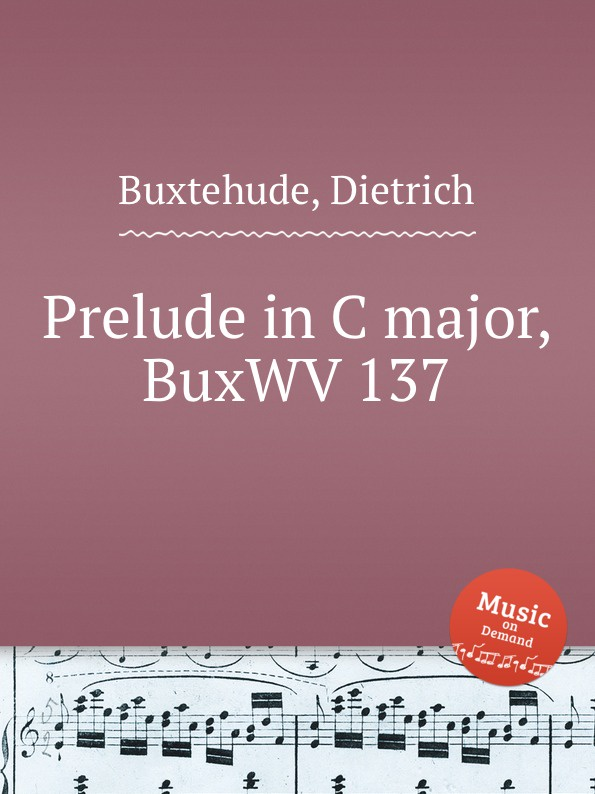 D. Buxtehude Prelude in C major, BuxWV 137 d buxtehude preludes for organ buxwv 136 154