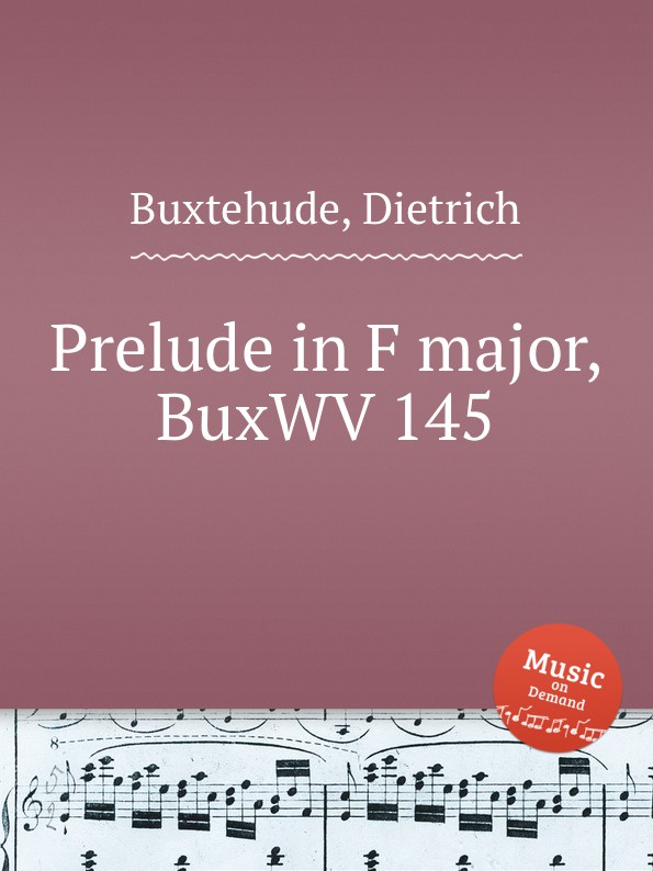 D. Buxtehude Prelude in F major, BuxWV 145 d buxtehude prelude in f sharp minor buxwv 146