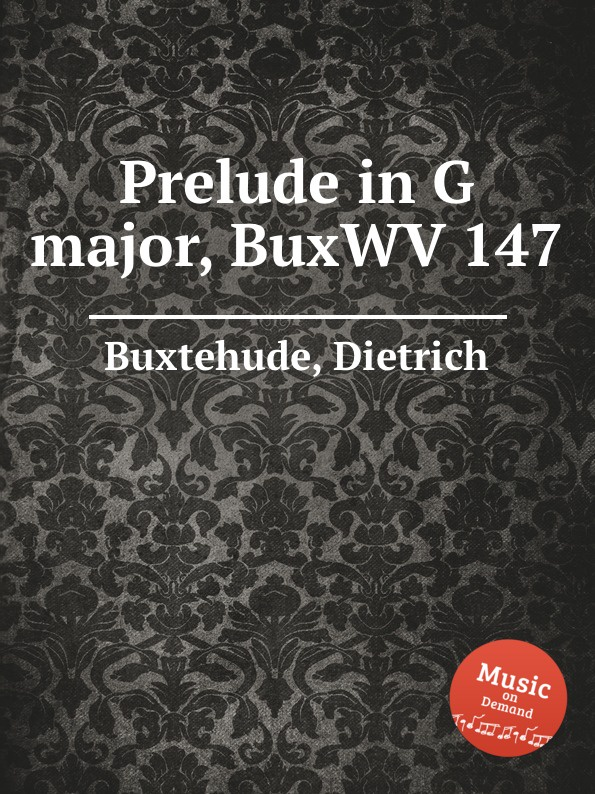 D. Buxtehude Prelude in G major, BuxWV 147 d buxtehude preludes for organ buxwv 136 154