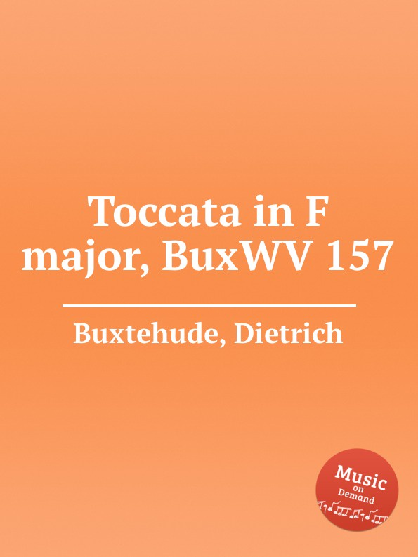 D. Buxtehude Toccata in F major, BuxWV 157 d buxtehude chaconne in e minor buxwv 160
