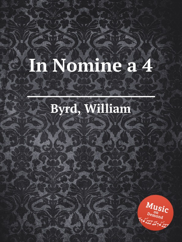 W. Byrd In Nomine a 4 w mundy in nomine