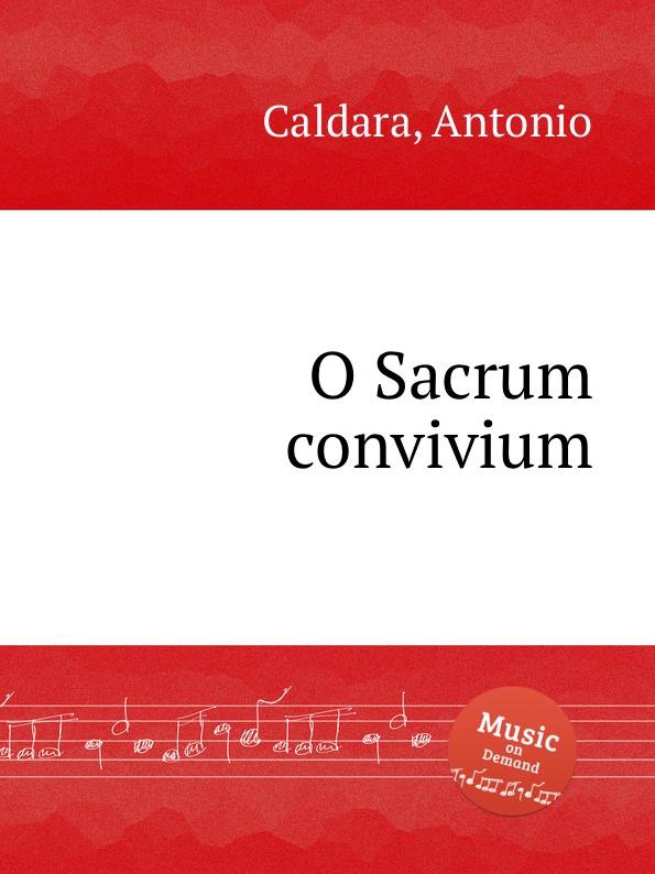 A. Caldara O Sacrum convivium