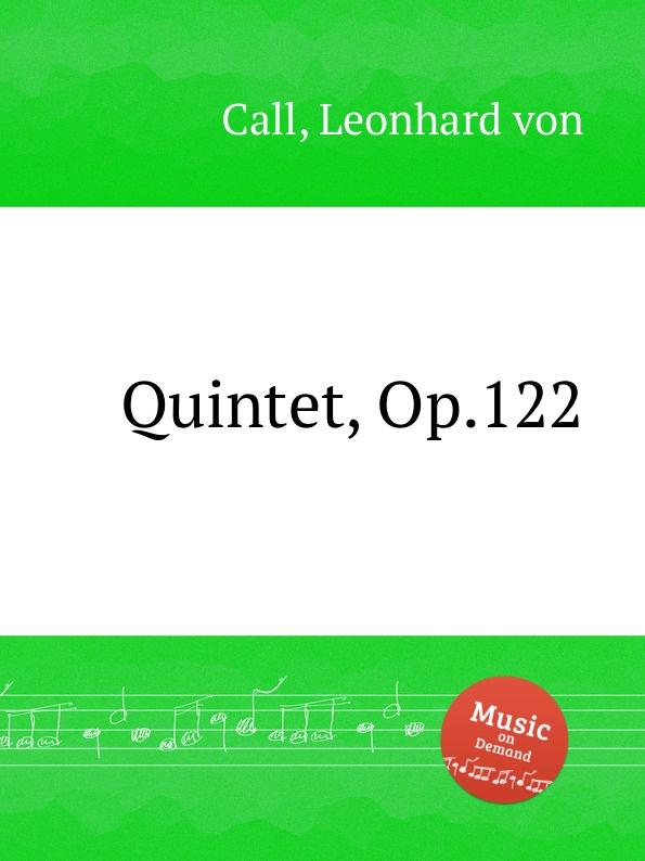 L. von Call Quintet, Op.122 f krommer flute quintet op 58