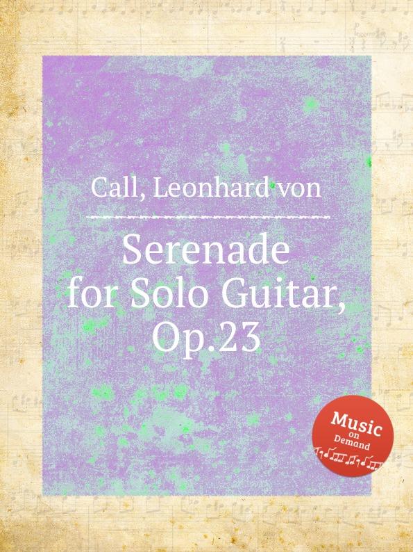 L. von Call Serenade for Solo Guitar, Op.23