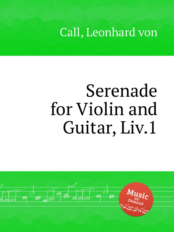 L. von Call Serenade for Violin and Guitar, Liv.1 1 set high quality digital lcd clip on tuner for chromatic guitar bass violin the 8th anniversary commemorative edition new