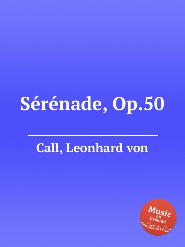 L. von Call Serenade, Op.50