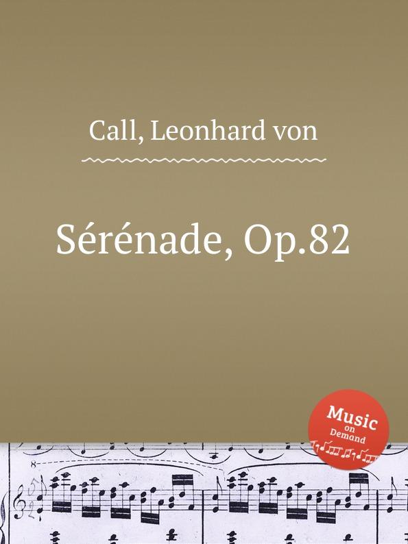 L. von Call Serenade, Op.82