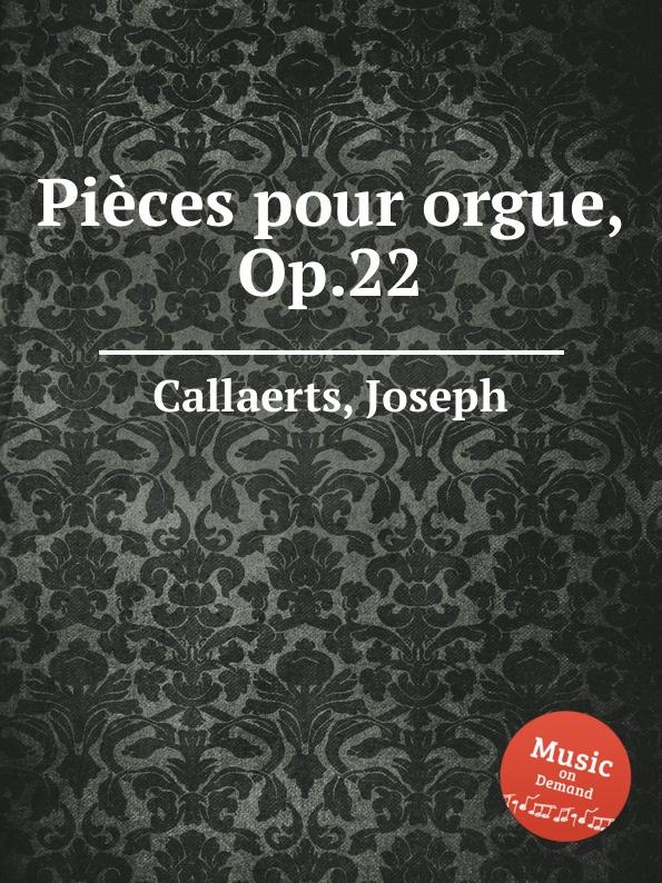 J. Callaerts Pieces pour orgue, Op.22