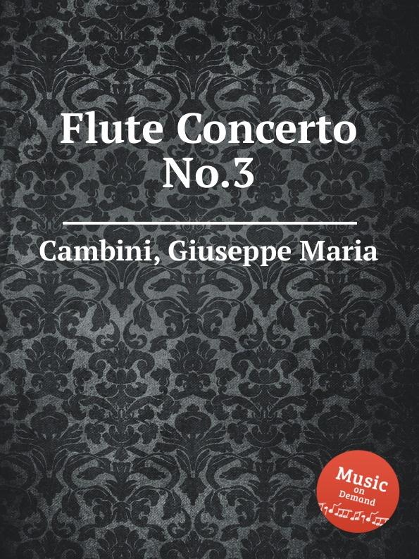 G. M. Cambini Flute Concerto No.3 g m cambini 2 flute concerti op 37
