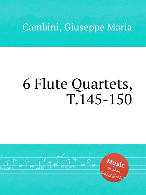G. M. Cambini 6 Flute Quartets, T.145-150 g m cambini 2 flute concerti op 37