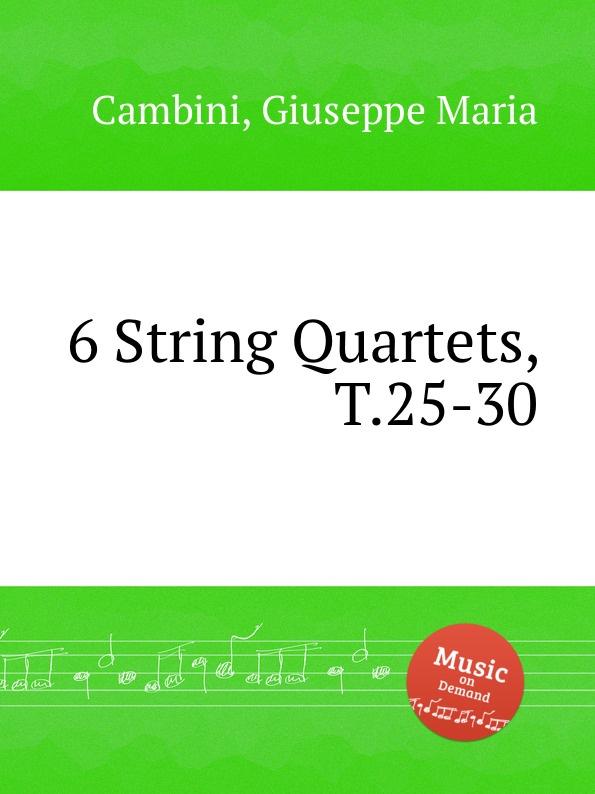 G. M. Cambini 6 String Quartets, T.25-30