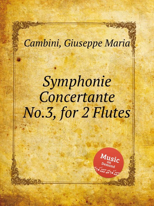 G. M. Cambini Symphonie Concertante No.3, for 2 Flutes g m cambini symphonie concertante 2nd suite no 3 for flute and violin
