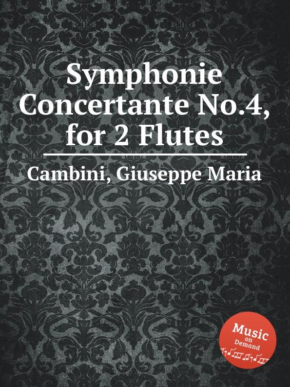 G. M. Cambini Symphonie Concertante No.4, for 2 Flutes g m cambini symphonie concertante 2nd suite no 3 for flute and violin