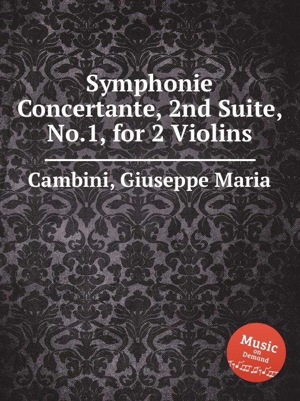 G. M. Cambini Symphonie Concertante, 2nd Suite, No.1, for 2 Violins g m cambini symphonie concertante 2nd suite no 3 for flute and violin
