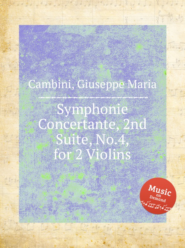 G. M. Cambini Symphonie Concertante, 2nd Suite, No.4, for 2 Violins g m cambini symphonie concertante 2nd suite no 3 for flute and violin