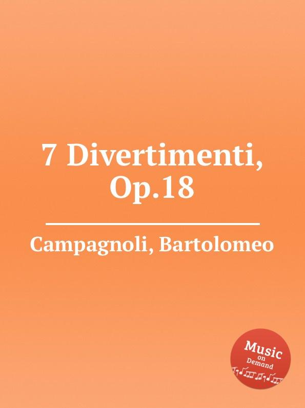B. Campagnoli 7 Divertimenti, Op.18