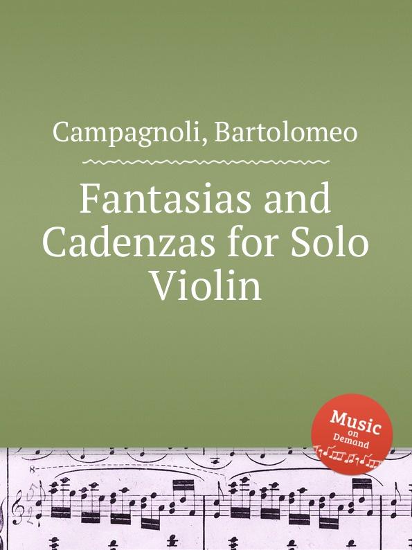 B. Campagnoli Fantasias and Cadenzas for Solo Violin f sozzi 40 caprices and 3 cadenzas for violin