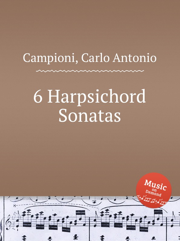 C. A. Campioni 6 Harpsichord Sonatas цена