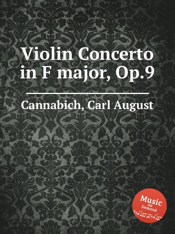 C. A. Cannabich Violin Concerto in F major, Op.9 c zuccari violin concerto in a major zuc8