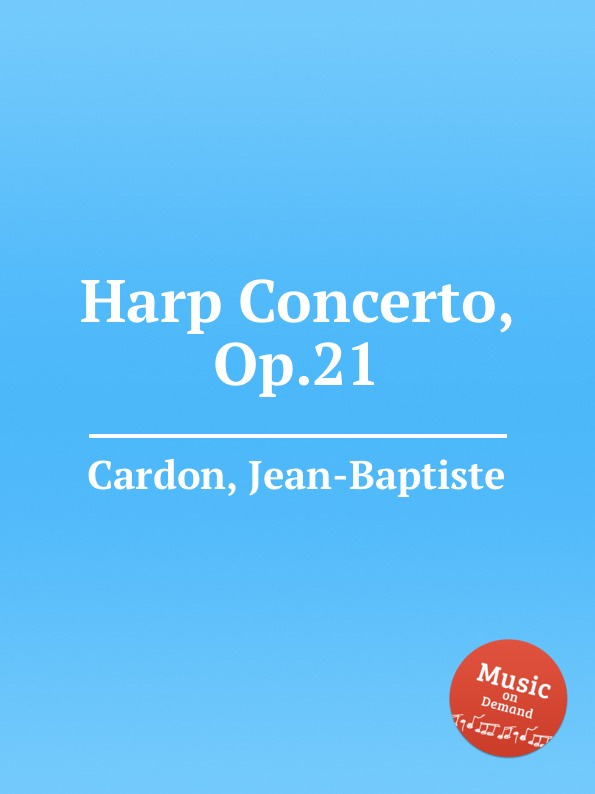 J. B. Cardon Harp Concerto, Op.21 j b cardon 4 sonatas for harp and violin op 16 book 5