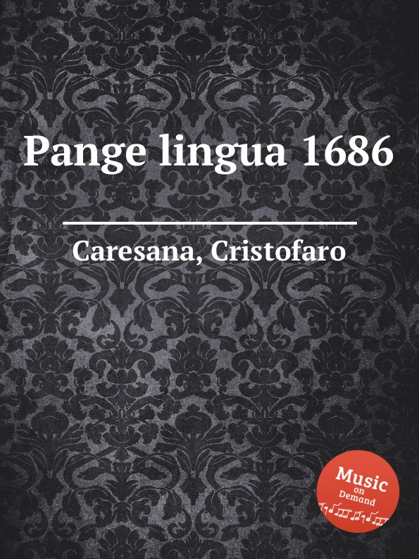 C. Caresana Pange lingua a petit coclico carmen super pange lingua