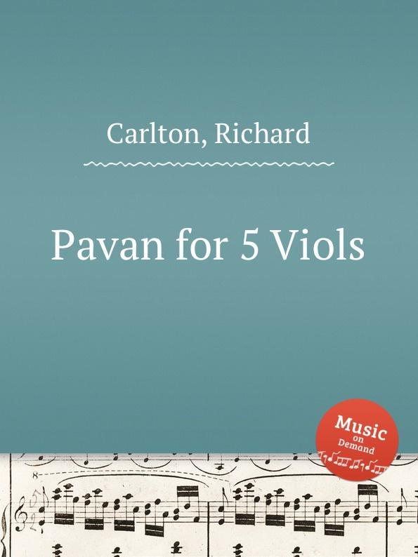 R. Carlton Pavan for 5 Viols w f skene pavan for 3 viols