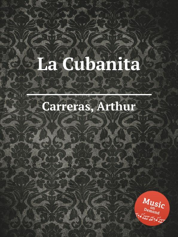 A. Carreras La Cubanita