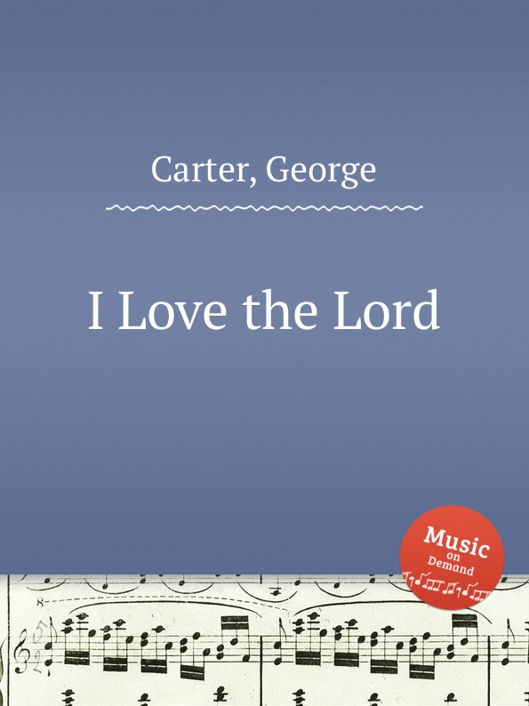 G. Carter I Love the Lord unlocking the invisible voice