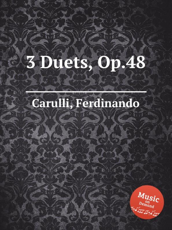 цена F. Carulli 3 Duets, Op.48 в интернет-магазинах