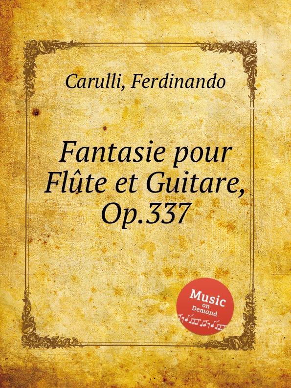 F. Carulli Fantasie pour Flute et Guitare, Op.337 n coste 14 pieces pour la guitare op 51