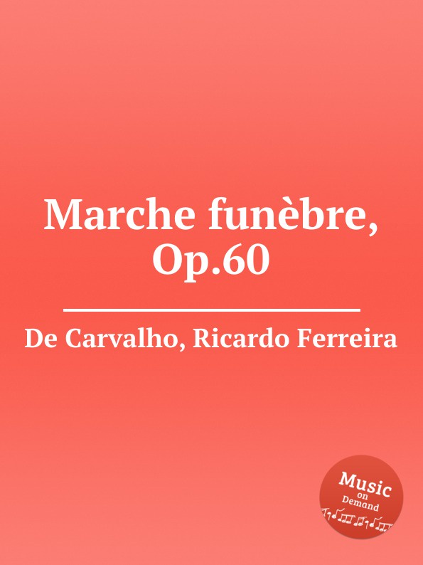 R. Ferreira de Carvalho Marche funebre, Op.60 c chesneau marche funebre