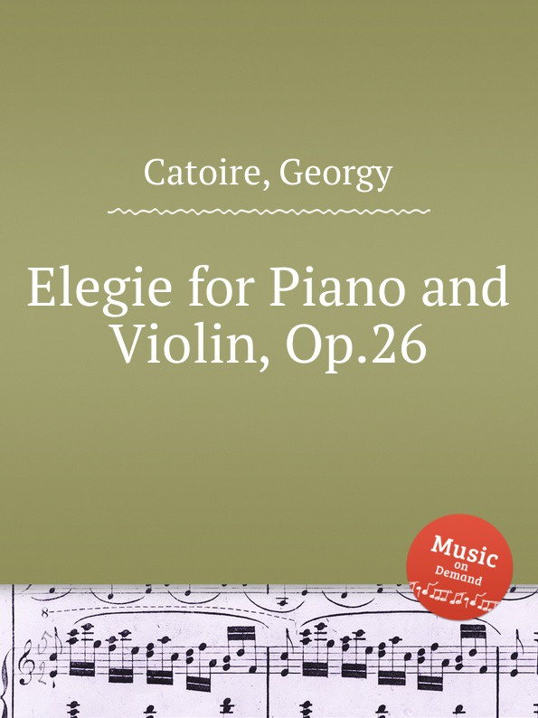 G. Catoire Elegie for Piano and Violin, Op.26 тианва янг маркус хадулла tianwa yang markus hadulla sarasate music for violin and piano vol 2