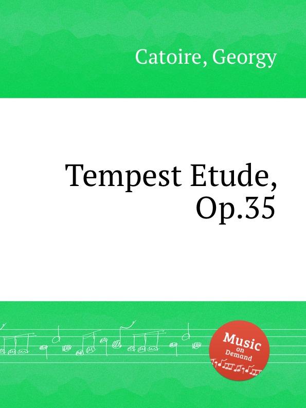 G. Catoire Tempest Etude, Op.35 g catoire etude op 8