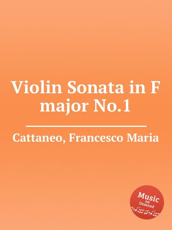 F. M. Cattaneo Violin Sonata in F major No.1 f m cattaneo violin concerto in a major no 1