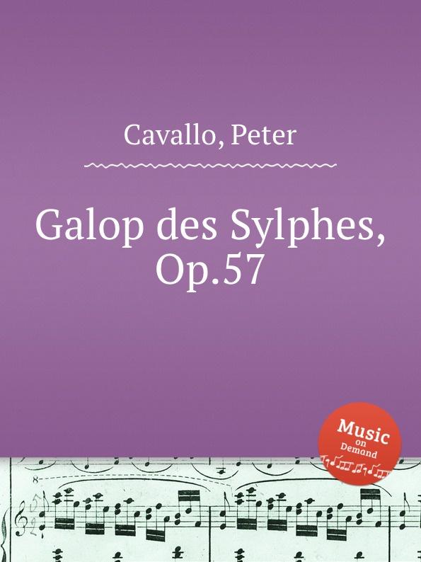 P. Cavallo Galop des Sylphes, Op.57 j andersen ballade et danse des sylphes op 5