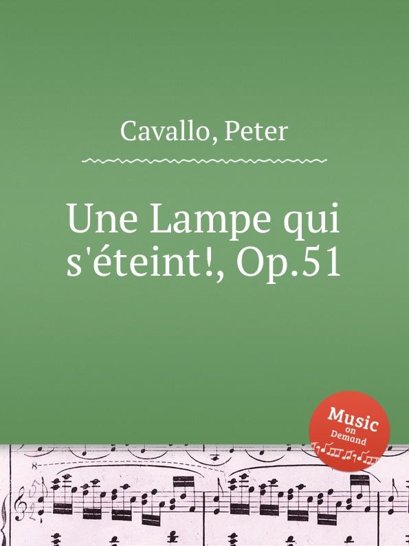 P. Cavallo Une Lampe qui s.eteint., Op.51 p cavallo une lampe qui s eteint op 51
