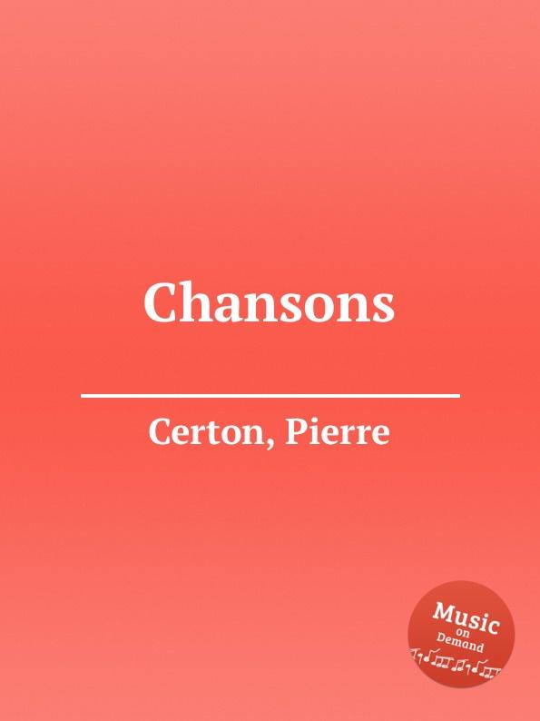 P. Certon Chansons p certon chansons