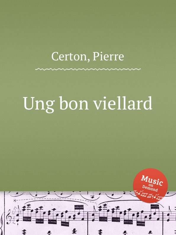 P. Certon Ung bon viellard p certon chansons