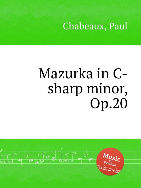 P. Chabeaux Mazurka in C-sharp minor, Op.20 gosh intense eye liner pen