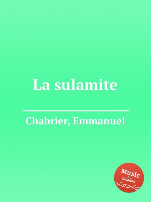 E. Chabrier La sulamite