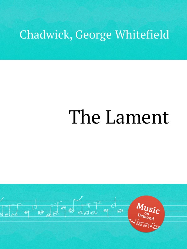 G. Whitefield Chadwick The Lament g whitefield chadwick the busy lark