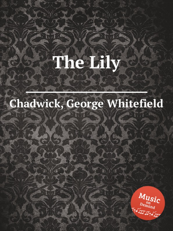 G. Whitefield Chadwick The Lily g whitefield chadwick the busy lark