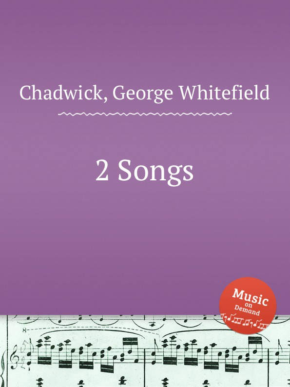 G. Whitefield Chadwick 2 Songs g whitefield chadwick the busy lark