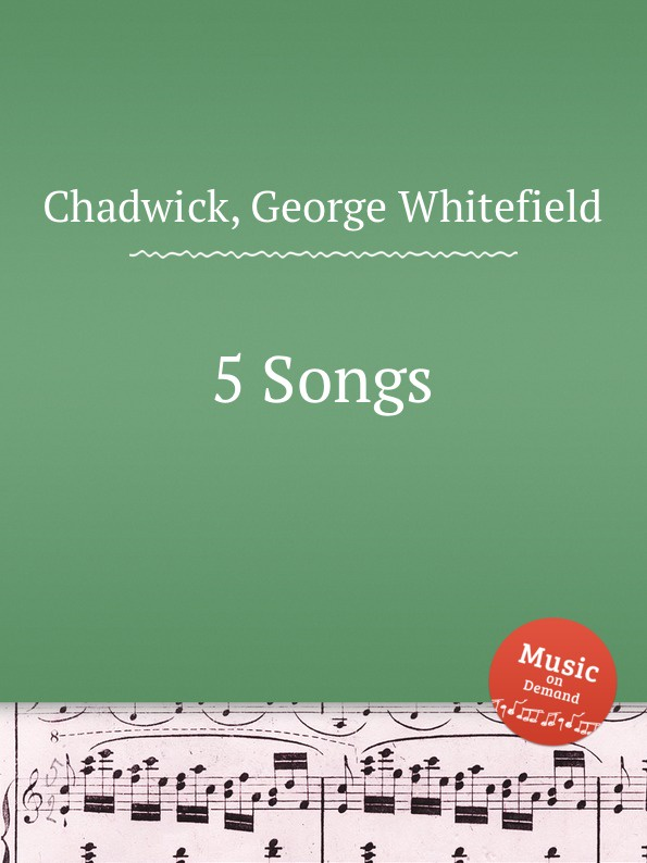 G. Whitefield Chadwick 5 Songs g whitefield chadwick the busy lark